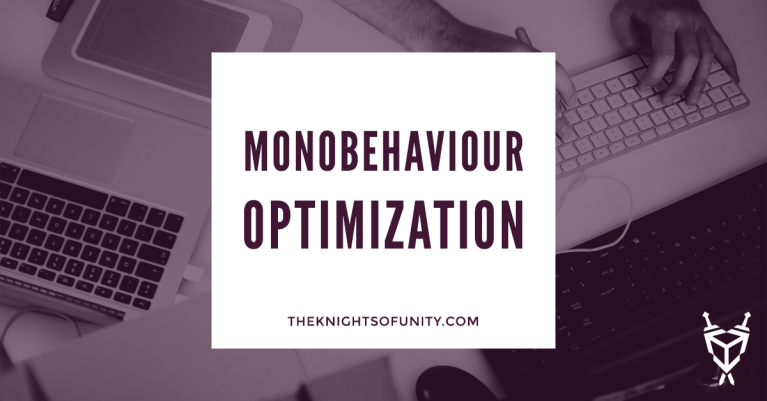 MonoBehaviour call optimization for Unity developers