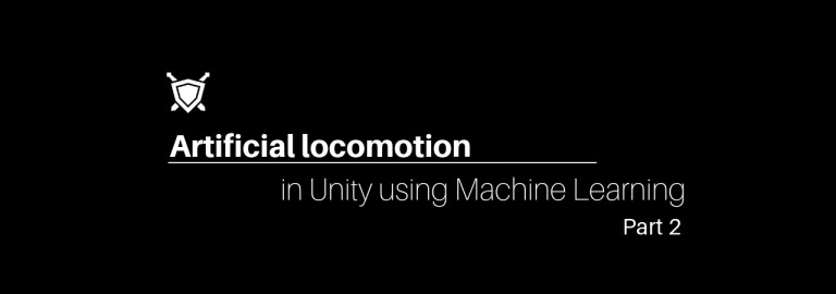 ML-Agents The New Unity plugin for Machine Learning and Locomotion