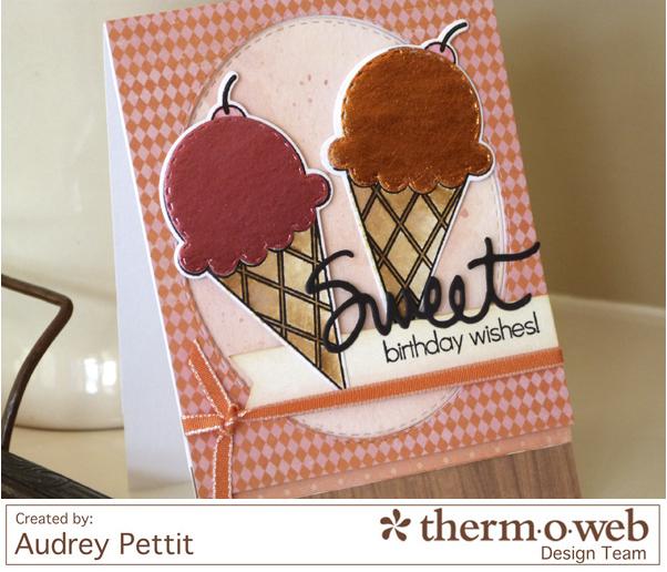 AudreyPettit Thermoweb DecoFoil SweetBirthdayWishes2