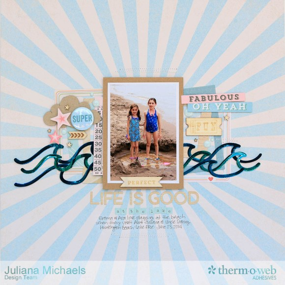 Life Is Good Summer Beach Scrapbook Page featuring Therm O Web Deco Foil and Adhesives by Juliana Michaels
