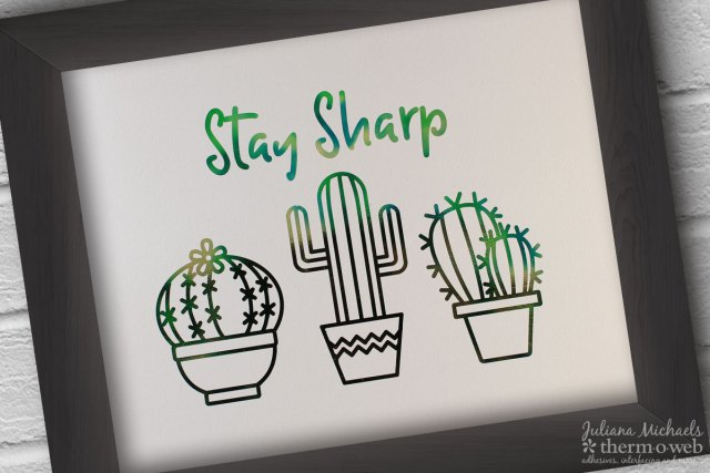 Stay Sharp Cacti Free Printable by Juliana Michaels for Therm O Web featuring Emerald Watercolor Deco Foil