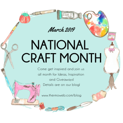 National Craft Month with ThermOWeb