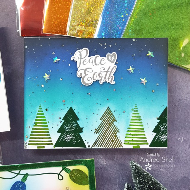 Peace on Earth foiled card by Andrea Shell   Flurry Forest Card Front by Therm O Web