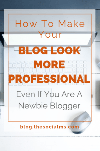When you are a blogger you want to look professional. You want your blog to look professional. Here are 7 ways to make your blog look more professional. Use these blogging tips to give your blog the best start and find blogging success fast. #bloggingtips #startablog #bloggingforbeginners #bloggingsuccess