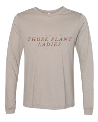 Long sleeved tshirt from Those Plant Ladies. Neutral tee with cognac letters that read: inspire, educate, empower Those Plant Ladies.