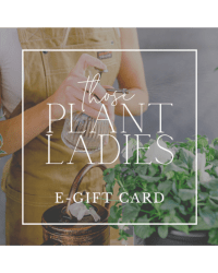 E-gift card from Those Plant Ladies.