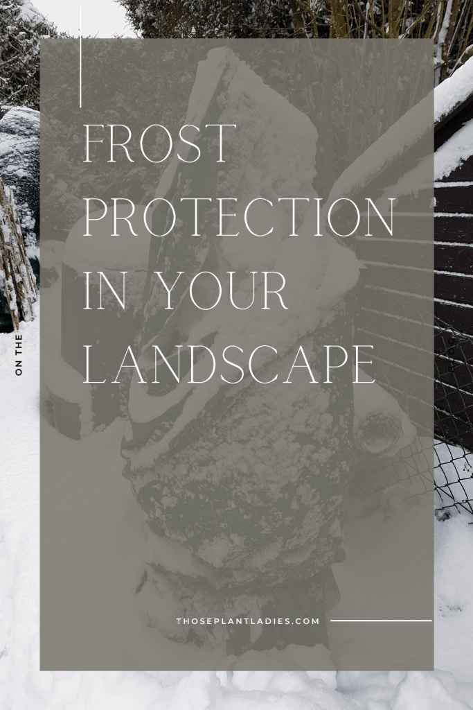 Frost protection for your landscape.