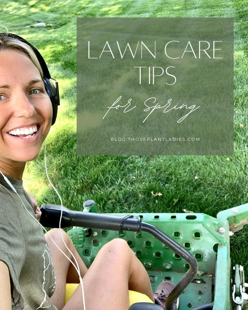 """""""Lawn Care Tips for Spring"""" from Those Plant Ladies."""