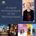 A Movie Producer On The Planning Process