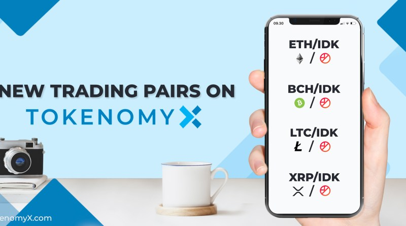 New Pairs on TokenomyX: ETH, BCH, LTC, XRP against IDK