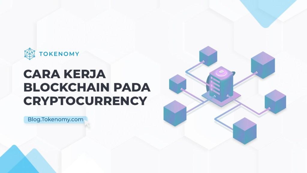 Cara Kerja Blockchain pada Cryptocurrency