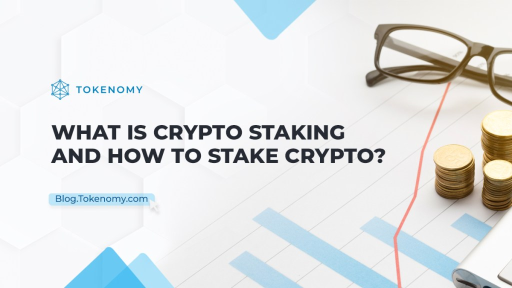 What is Crypto Staking and How to Stake Crypto?