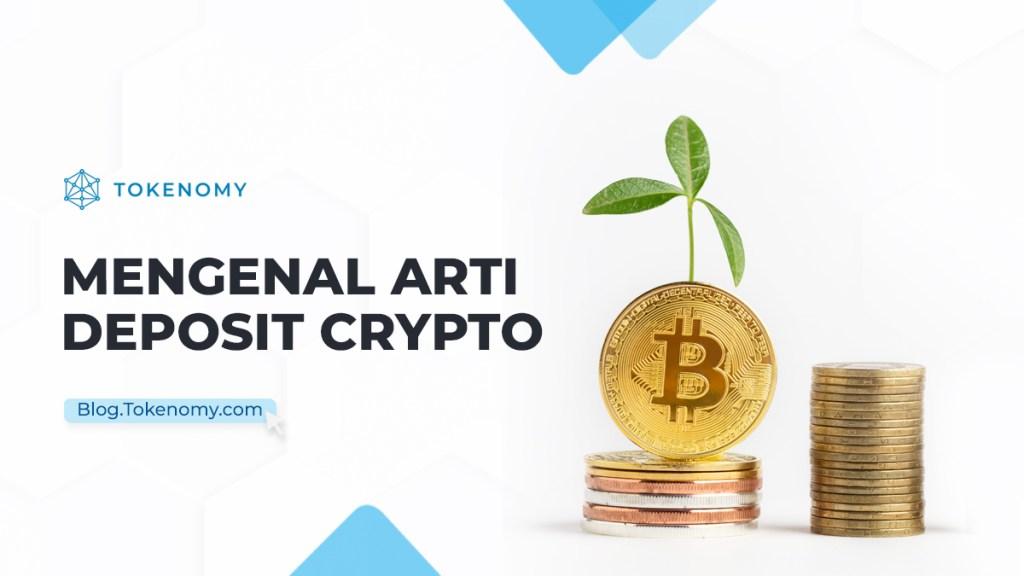 Mengenal Arti Deposit Crypto