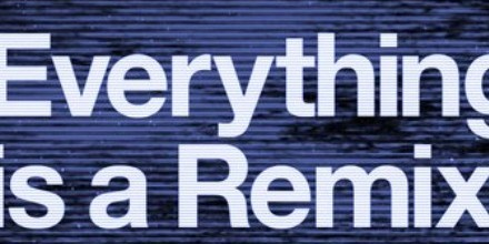 Video of the Week: Everything is a Remix
