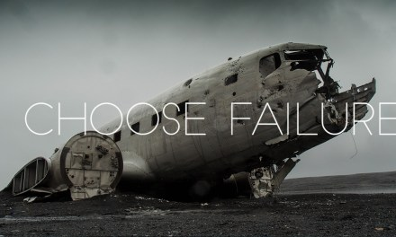 I Choose Failure