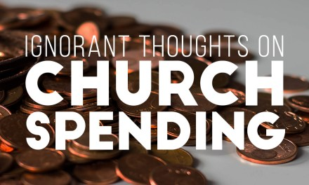 Ignorant Thoughts on Church Spending