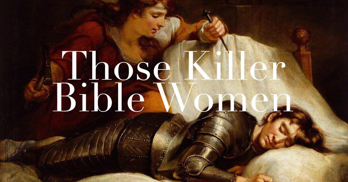 Those Killer Bible Women