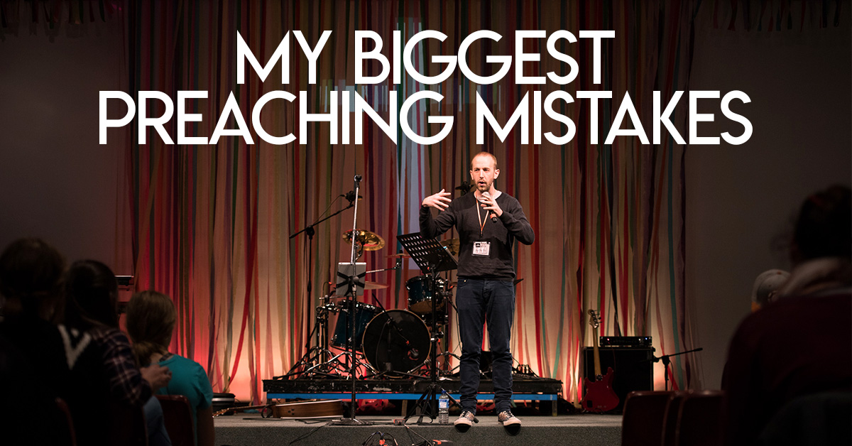 My Biggest Preaching Mistakes