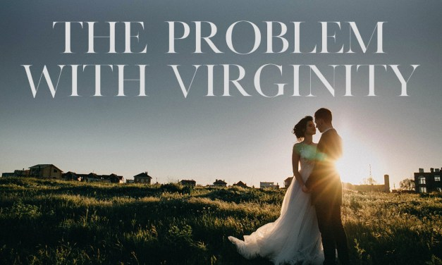 The Problem with Virginity