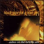 Black Tape For A Blue Girl – Ashes In The Brittle Air