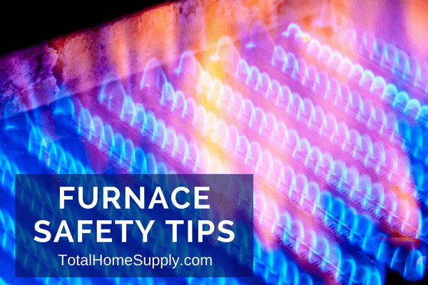 Furnace Safety: Tips to Avoid Furnace Dangers