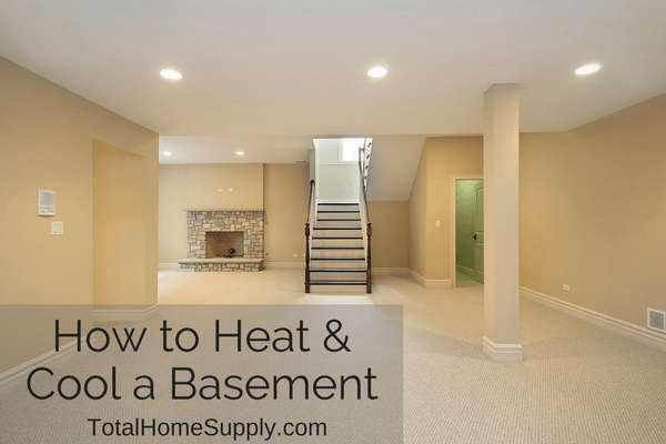 how to heat and cool a basement tips best practices rh blog totalhomesupply com how to heat basement bathroom how to heat basement cheaply