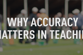 Why Accuracy Matters in Teaching