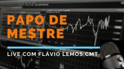 Live PAPO DE ME$TRE com Flávio Lemos,CMT