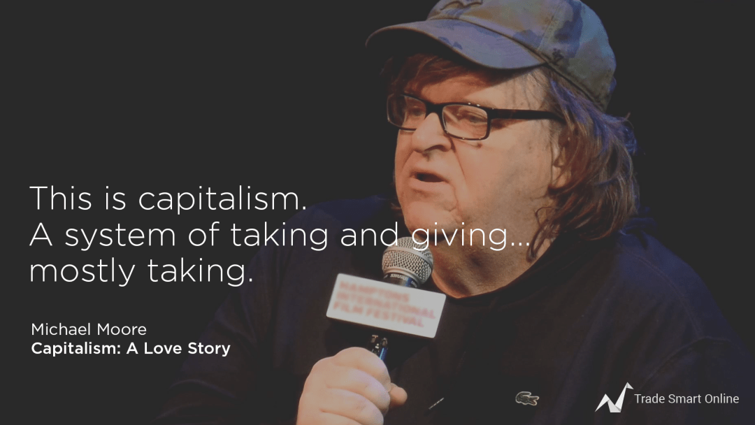 michael moore quotes capitalism a love story trade smart online