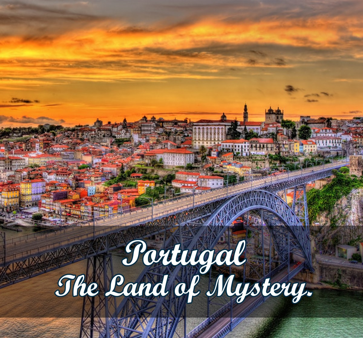 Portugal – The Land of Mystery.