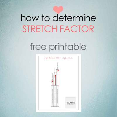 STRETCH Factor of Fabrics – Free Printable Guide