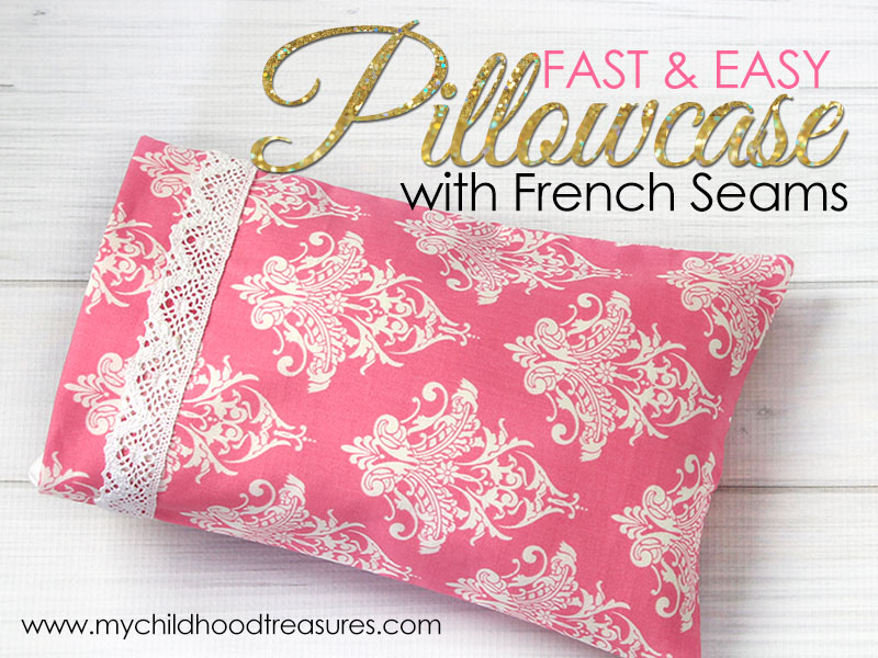 Pillowcase Pattern How To Make A Pillowcase With French