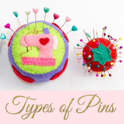 Types of Pins for Sewing – How to choose the right pins