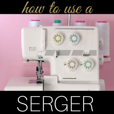 How to Use a Serger or Overlocker – Easy GUIDE for Beginners