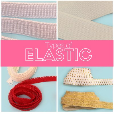 Types of Elastic for your Sewing Projects  – Easy GUIDE