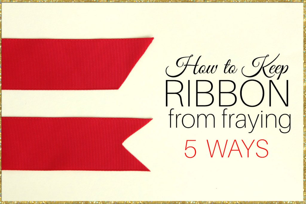 how to stop ribbon from fraying