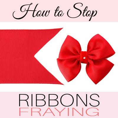 How to Stop Ribbon From Fraying – 5 easy ways