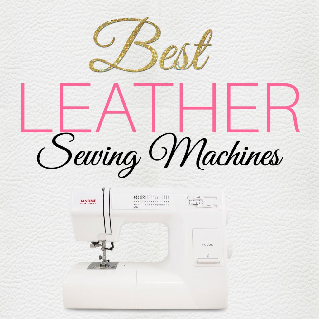 leather sewing machine, best leather sewing machine