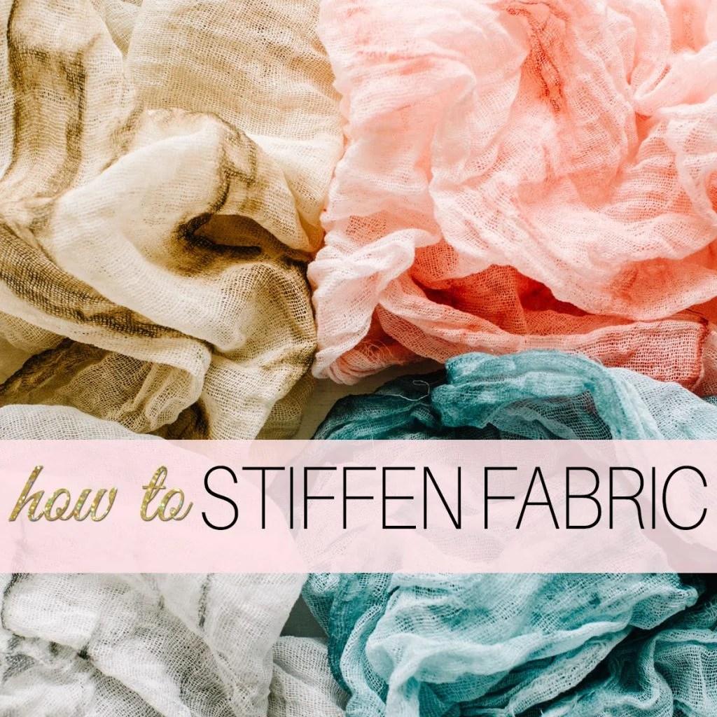how to stiffen fabric