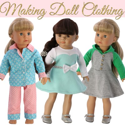 making doll clothing, how to sew doll clothes for beginners
