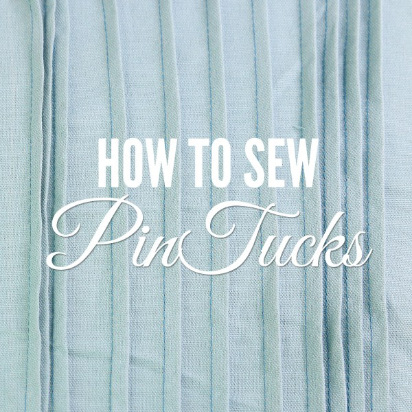 Pintucks – How to Sew a Pintuck EASILY