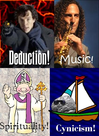 Deduction! Music! Spirituality! Cynicism!