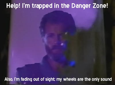 Help! I'm trapped in the Danger Zone
