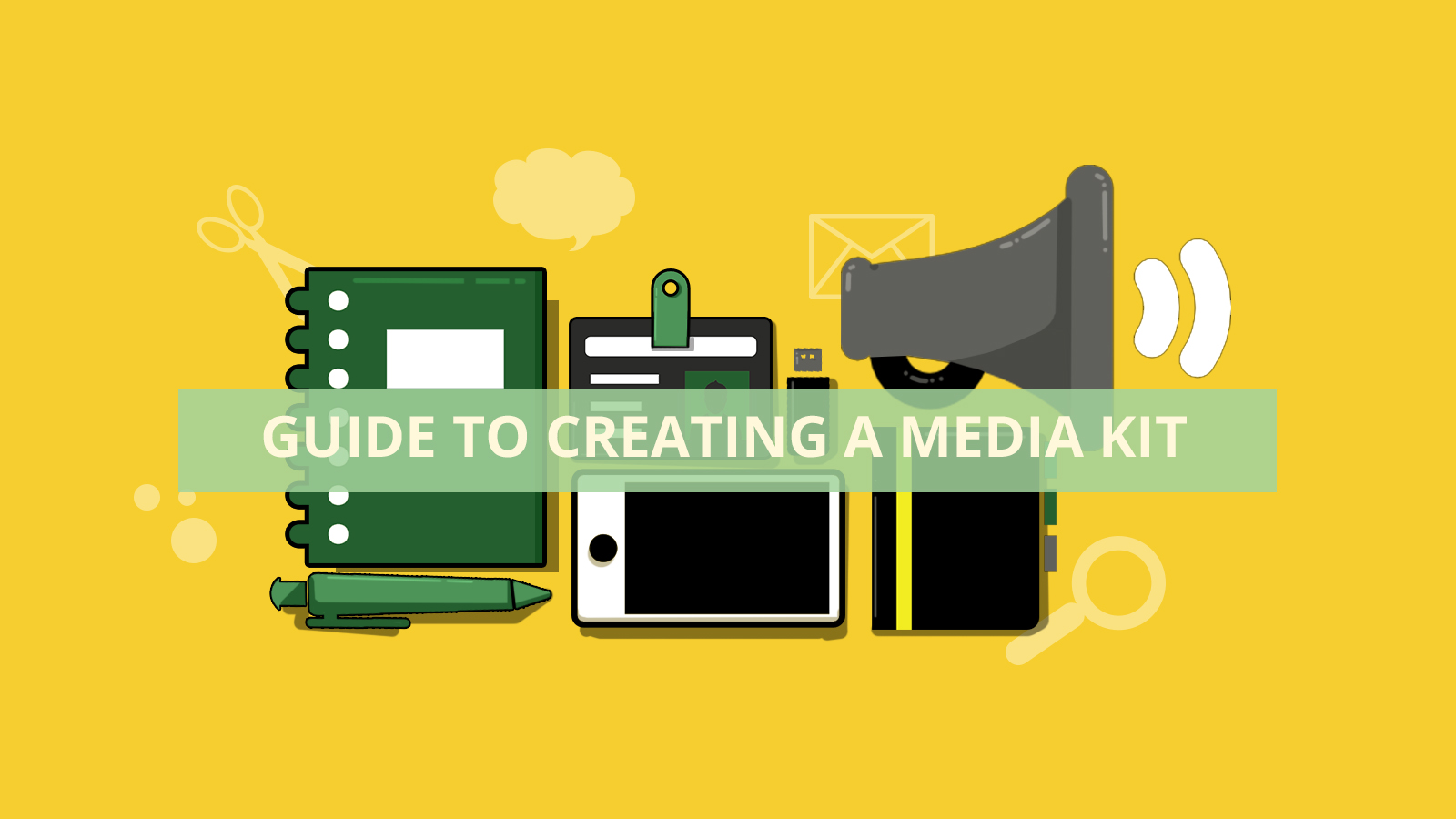 Guide to creating a media kit