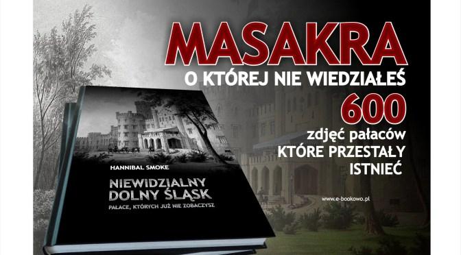 Niewidzialny Dolny Śląsk – lektura obowiązkowa dla chcących wiedzieć więcej