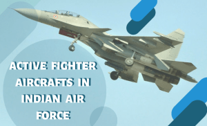 LIST OF ACTIVE FIGHTER AIRCRAFTS OF INDIAN AIRFORCE