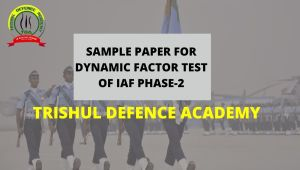 Sample Paper for Dynamic Factor Test (DFT) of Indian Air Force Airmen Selection Phase-II