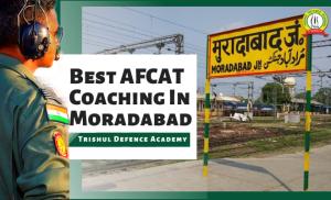 Best AFCAT Coaching In Moradabad