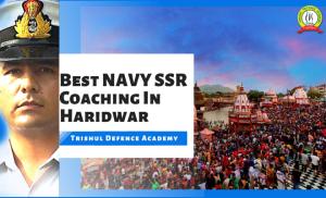 Best Navy SSR  Coaching In Haridwar