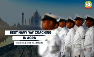 "Best Indian Navy ""AA"" Coaching in Agra"